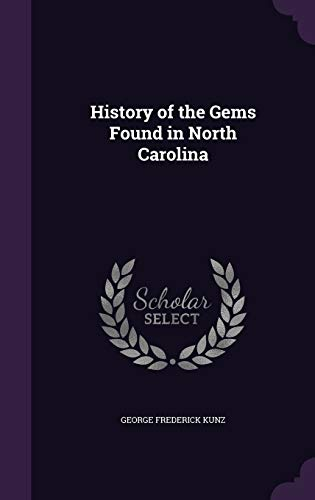 9781341286605: History of the Gems Found in North Carolina