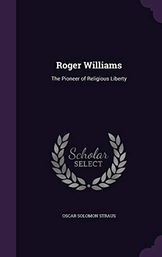 9781341288128: Roger Williams: The Pioneer of Religious Liberty