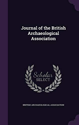 9781341289248: Journal of the British Archaeological Association