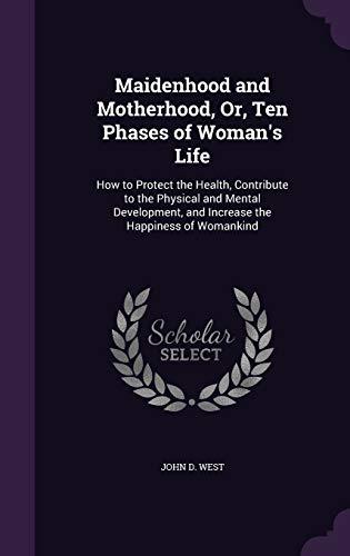 Maidenhood and Motherhood, Or, Ten Phases of: MR John D