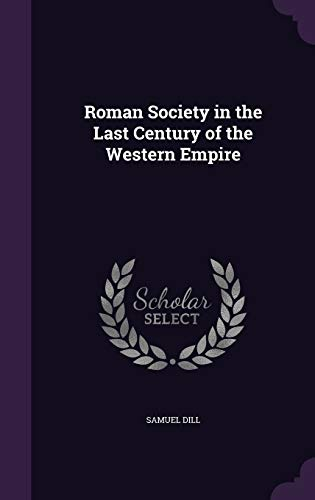 9781341312199: Roman Society in the Last Century of the Western Empire