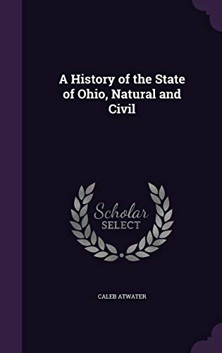 9781341316319: A History of the State of Ohio, Natural and Civil