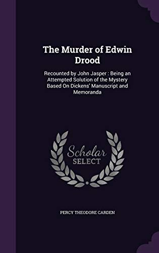 9781341322457: The Murder of Edwin Drood: Recounted by John Jasper: Being an Attempted Solution of the Mystery Based on Dickens' Manuscript and Memoranda