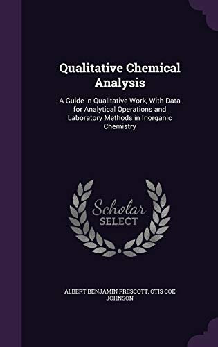 9781341324345: Qualitative Chemical Analysis: A Guide in Qualitative Work, with Data for Analytical Operations and Laboratory Methods in Inorganic Chemistry