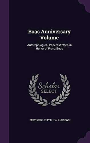 9781341327827: Boas Anniversary Volume: Anthropological Papers Written in Honor of Franz Boas