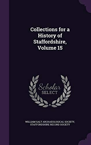 9781341341687: Collections for a History of Staffordshire, Volume 15
