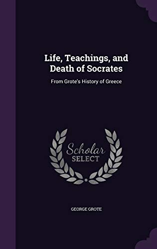 9781341342653: Life, Teachings, and Death of Socrates: From Grote's History of Greece