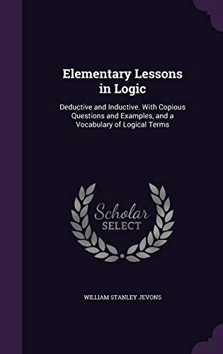 9781341345272: Elementary Lessons in Logic: Deductive and Inductive. with Copious Questions and Examples, and a Vocabulary of Logical Terms
