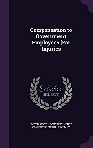 9781341359491: Compensation to Government Employees [For Injuries