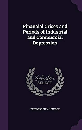 9781341370328: Financial Crises and Periods of Industrial and Commercial Depression