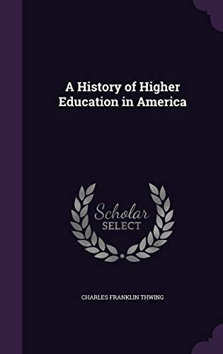 9781341373237: A History of Higher Education in America