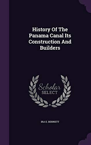 History of the Panama Canal Its Construction: Ira E Bennett