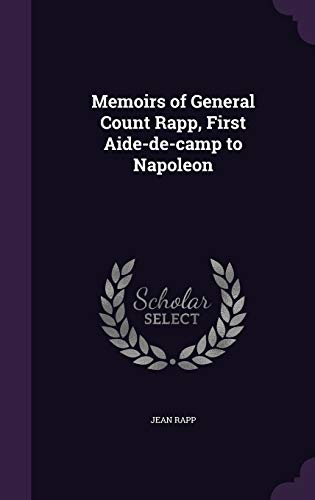 9781341380969: Memoirs of General Count Rapp, First Aide-de-Camp to Napoleon