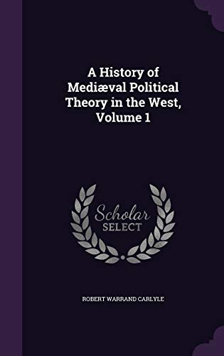 9781341386190: A History of Mediaeval Political Theory in the West, Volume 1