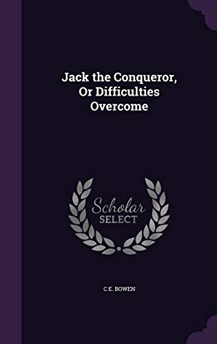 9781341386534: Jack the Conqueror, or Difficulties Overcome