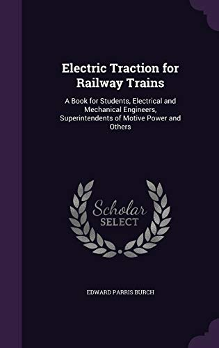 9781341390203: Electric Traction for Railway Trains: A Book for Students, Electrical and Mechanical Engineers, Superintendents of Motive Power and Others