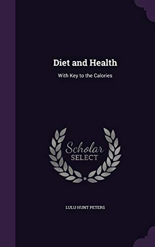 9781341401251: Diet and Health: With Key to the Calories