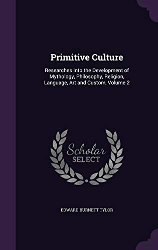 9781341406836: Primitive Culture: Researches Into the Development of Mythology, Philosophy, Religion, Language, Art and Custom, Volume 2
