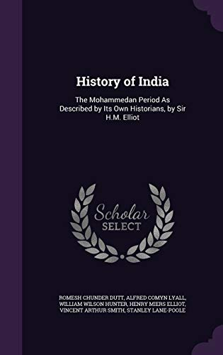 History of India: The Mohammedan Period as: Dutt, Romesh Chunder