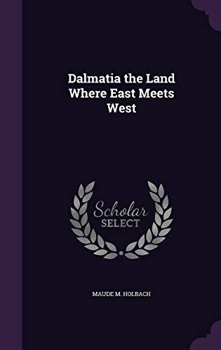 9781341422881: Dalmatia the Land Where East Meets West