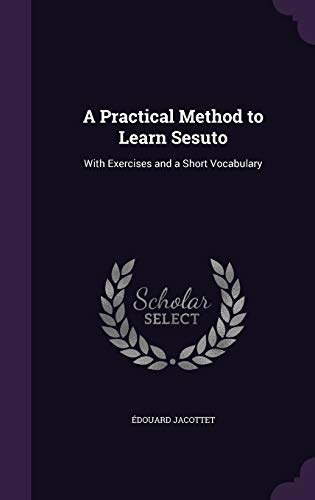 A Practical Method to Learn Sesuto: With: Edouard Jacottet