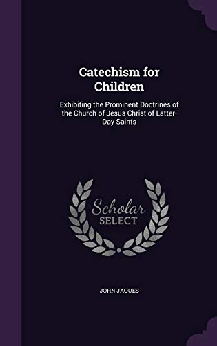 9781341426407: Catechism for Children: Exhibiting the Prominent Doctrines of the Church of Jesus Christ of Latter-Day Saints