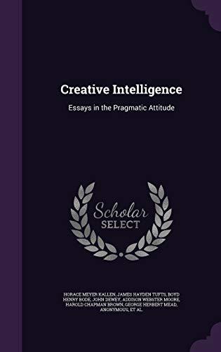 9781341427084: Creative Intelligence: Essays in the Pragmatic Attitude