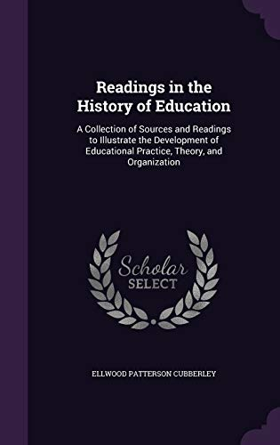 9781341433542: Readings in the History of Education: A Collection of Sources and Readings to Illustrate the Development of Educational Practice, Theory, and Organization
