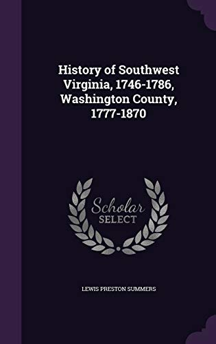 9781341439100: History of Southwest Virginia, 1746-1786, Washington County, 1777-1870