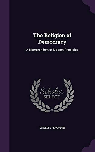9781341442377: The Religion of Democracy: A Memorandum of Modern Principles