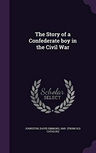9781341448812: The Story of a Confederate Boy in the Civil War