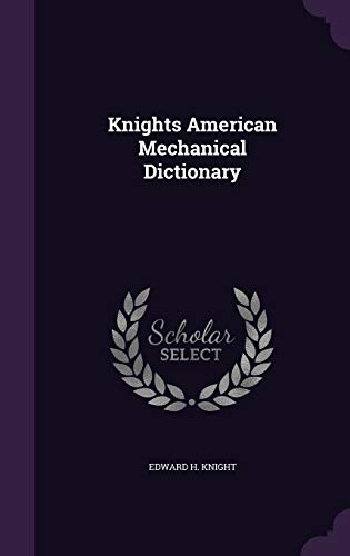 9781341448843: Knights American Mechanical Dictionary