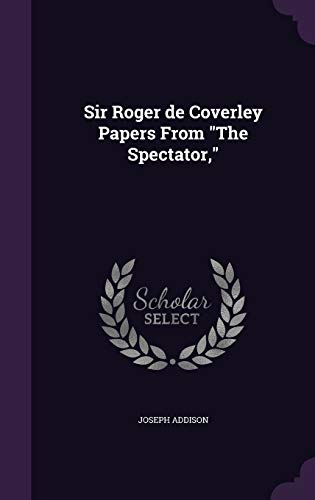 9781341455001: Sir Roger de Coverley Papers from the Spectator,