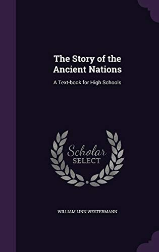 9781341457135: The Story of the Ancient Nations: A Text-Book for High Schools