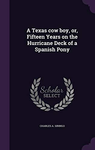 9781341458590: A Texas Cow Boy, Or, Fifteen Years on the Hurricane Deck of a Spanish Pony