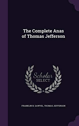 9781341461439: The Complete Anas of Thomas Jefferson