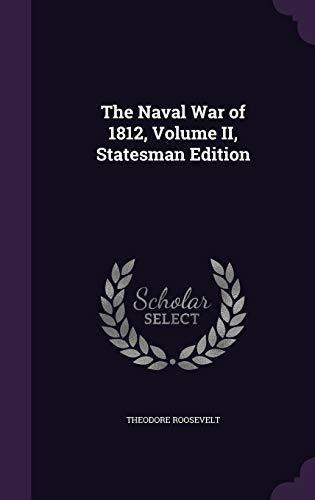 9781341472343: The Naval War of 1812, Volume II, Statesman Edition