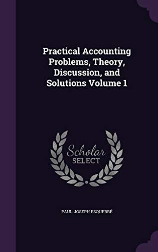 9781341479601: Practical Accounting Problems, Theory, Discussion, and Solutions Volume 1