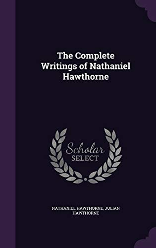 9781341480959: The Complete Writings of Nathaniel Hawthorne