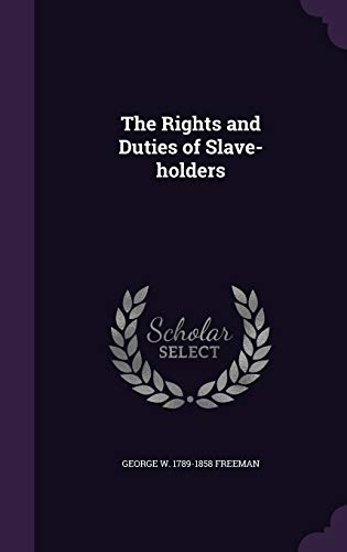 9781341482571: The Rights and Duties of Slave-Holders