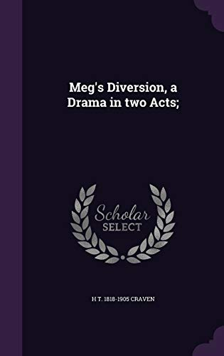 Meg s Diversion, a Drama in Two: H T 1818-1905