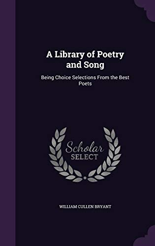 9781341491160: A Library of Poetry and Song: Being Choice Selections from the Best Poets