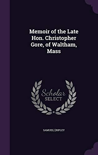 9781341491931: Memoir of the Late Hon. Christopher Gore, of Waltham, Mass