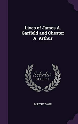9781341497018: Lives of James A. Garfield and Chester A. Arthur