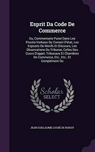 Esprit Da Code de Commerce: Ou, Commentaire: Jean Guillaume Locre
