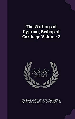 9781341500053: The Writings of Cyprian, Bishop of Carthage Volume 2