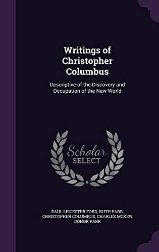 9781341500060: Writings of Christopher Columbus: Descriptive of the Discovery and Occupation of the New World