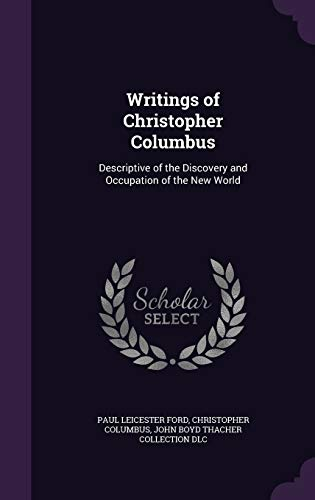9781341500077: Writings of Christopher Columbus: Descriptive of the Discovery and Occupation of the New World