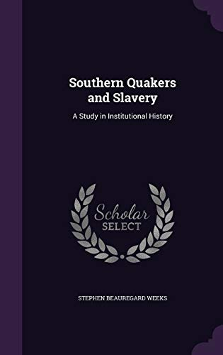 9781341504310: Southern Quakers and Slavery: A Study in Institutional History