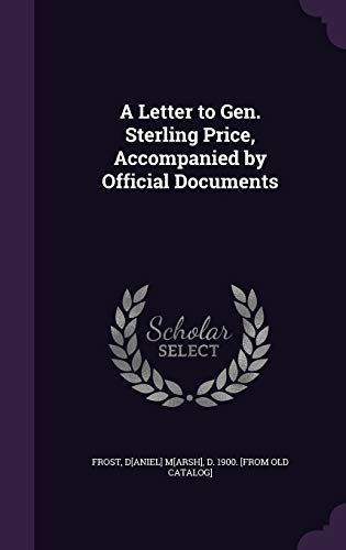 9781341510120: A Letter to Gen. Sterling Price, Accompanied by Official Documents